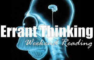 weekend reading: errant thinking
