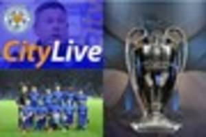 Live Champions League draw: Leicester City discover quarter-final...