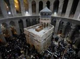 Jerusalem tomb of Jesus at risk of 'catastrophic' collapse