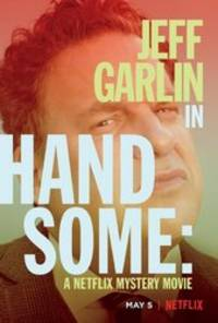 handsome - cast: jeff garlin, natasha lyonne, amy sedaris, christine woods, steven weber, eddie pepitone, leah remini, kaley cuoco
