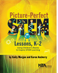 Teachers Can Introduce K–2 Students to STEM with a New Book in the Bestselling Picture-Perfect Series from NSTA
