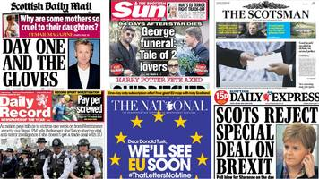 Scotland's papers: Brexit begins and firebomb attack