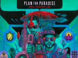 """Soul Science Lab's Plan For Paradise: """"Imagine OutKast, Nas & Lauryn Hill Mixed W/ Earth Wind and Fire, Fela Kuti & Roy Ayers"""""""