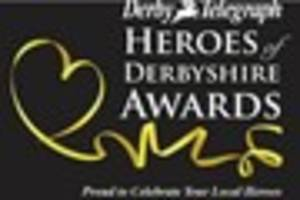 Heroes of Derbyshire Awards: Tell us about inspirational...