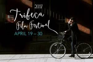 Tribeca 2017: All the best films, VR, and stories from this year's festival