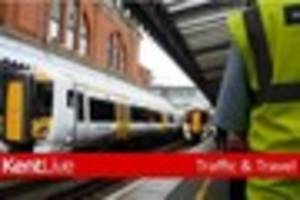 Kent breaking news, traffic and travel, April 26 - Delays on rail...