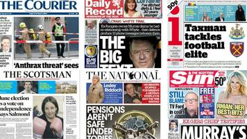 scotland's papers: banned barnton and anthrax scare