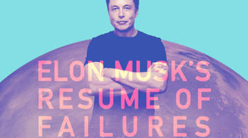 if at first you don't succeed... a timeline of elon musk's long list of failures