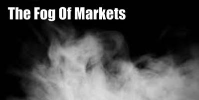 the fog of markets