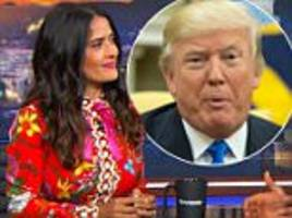 salma hayek details the time donald trump hit on her