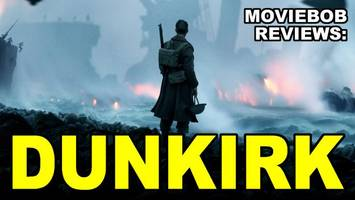 MovieBob Reviews: DUNKIRK (2017)