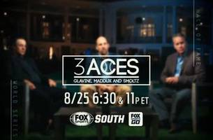 fox sports south to debut 3 aces: glavine, maddux and smoltz on friday, august 25