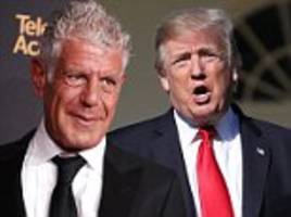 anthony bourdain: 'i'd cook hemlock for president trump'