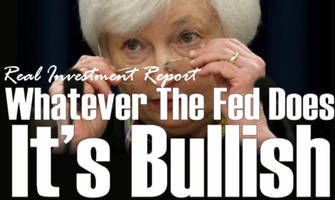 whatever the fed does... it's bullish