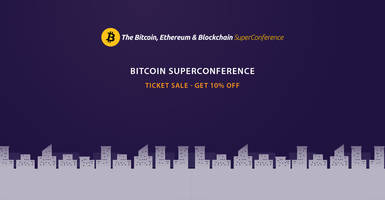 "PR – Bitcoin, Ethereum and Blockchain Super Conference: ""Bitcoin Mania"" Sees Tickets Sell Out at a Record Pace"