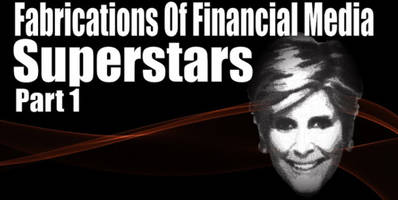 fabrications of financial media superstars – part one