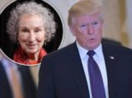 Donald Trump criticised by The Handmaid's Tale author