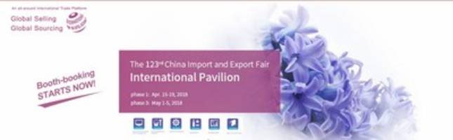 123rd canton fair international pavilion enables global selling and global sourcing: registration now open for international exhibitors