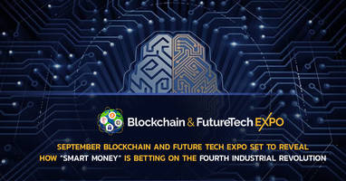 "september blockchain and future tech expo set to reveal how ""smart money"" is betting on the fourth industrial revolution"