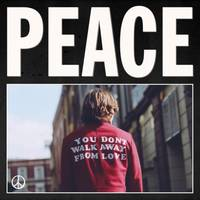 listen: peace - 'you don't walk away from love'