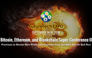 bitcoin, ethereum, and blockchain super conference ii promises to reveal new profit opportunities from the next bitcoin bull run