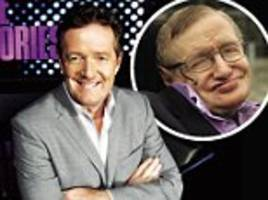 piers morgan: 'seize the moment. be brave!' boomed hawking's electronic voice