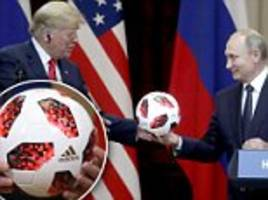 soccer ball putin gave to trump in helsinki does have monitoring chip