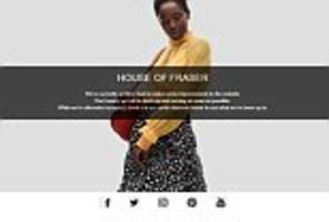 house of fraser takes website offline after customer complaints about delayed or failed deliveries
