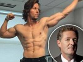 piers morgan: if mark wahlberg's insane daily regime is what fame costs, i'd rather go down the pub