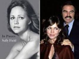 sally field tells how burt reynolds would 'snap as if i'd piddled on the floor' and belittled her