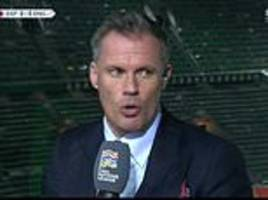 jamie carragher likens spain vs england to a champions league game