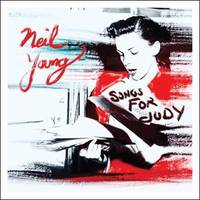 neil young announces new live album 'songs for judy'