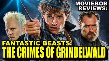 MovieBob Reviews: 'Fantastic Beasts: The Crimes of Grindelwald'
