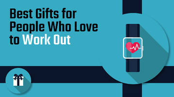 Best Health and Fitness Gifts for People Who Love to Work Out