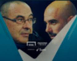 The Innovators: Guardiola and Sarri set for modern classic as Chelsea host Man City