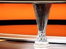 europa league round-of-32 draw: when is it, how to watch plus who can british sides face?