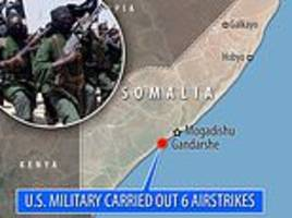 us conducts six airstrikes against somalia extremist group al-shabab, killing 62