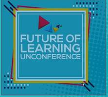 'future of learning: unconference'- a global forum on future education by kidovators