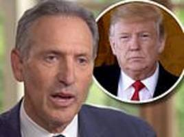 former democrat and ex-starbucks ceo could get president donald trump re-elected in 2020