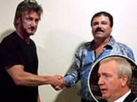 sean penn 'should be in jail' because his interview with el chapo 'thwarted a mexican military raid'