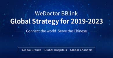 WeDoctor BBlink Releases Global Strategy for 2019-2023