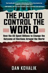 working class heroes: review of kovalik's 'the plot to control the world'