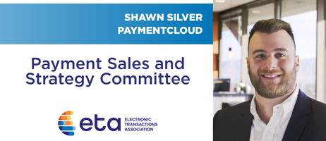 paymentcloud ceo shawn silver joins eta's payment sales & strategy committee