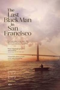 the last black man in san francisco - cast: jimmie fails, jonathan majors, rob morgan, tichina arnold, danny glover, finn wittrock, thora birch, mike epps, jonathan majors