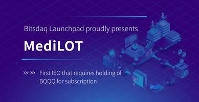 first ieo that requires holding of bqqq, medilot(lot) will be launched on bitsdaq launchpad soon