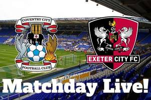 Coventry City v Exeter City LIVE: Matt Taylor makes EIGHT changes for Carabao Cup tie