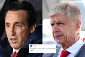 Arsenal fans send birthday messages to Arsene Wenger that Unai Emery will not enjoy