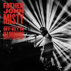 Father John Misty Shares Live Album 'Off-Key In Hamburg'