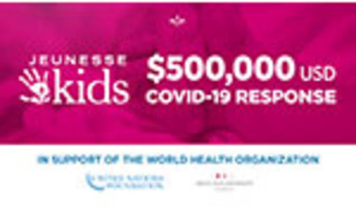 Jeunesse Donates $500,000 USD to COVID-19 Solidarity Response Fund for WHO